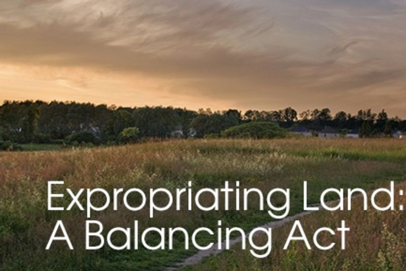 Land Expropriation – Balancing The People And The Land 1